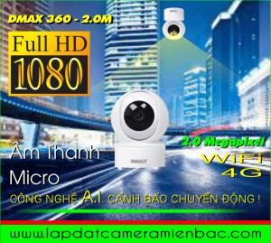 ƯU ĐÃI GIẢM GIÁ Camera WiFi 4G. Dmax 360 - 2.0M